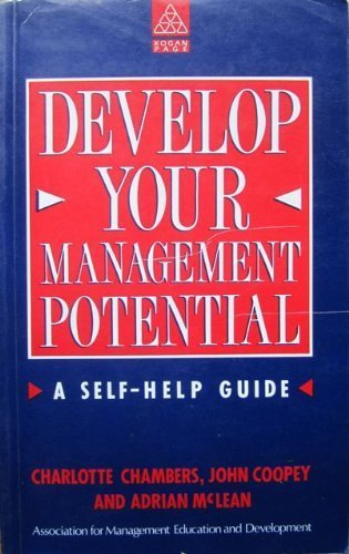 Develop Your Management Potential: A Self-help Guide: McLean, Adrian, Coopey,