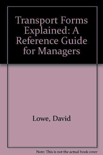 Transport Forms Explained: A Reference Guide for Managers (074940177X) by David Lowe