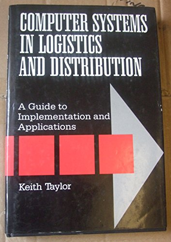 9780749401900: Computer Systems in Logistics and Distribution: A Practical Guide for Management