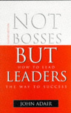9780749402709: Not Bosses But Leaders: How to Lead the Way to Success