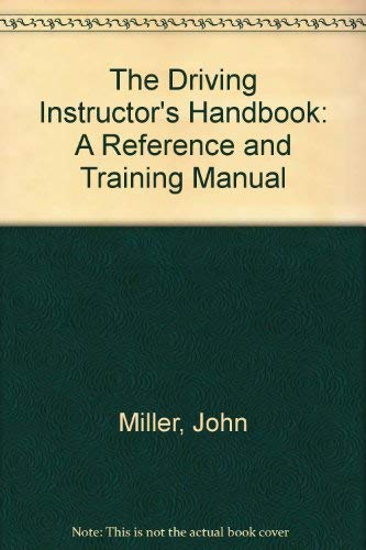 9780749402754: The Driving Instructor's Handbook: A Reference and Training Manual