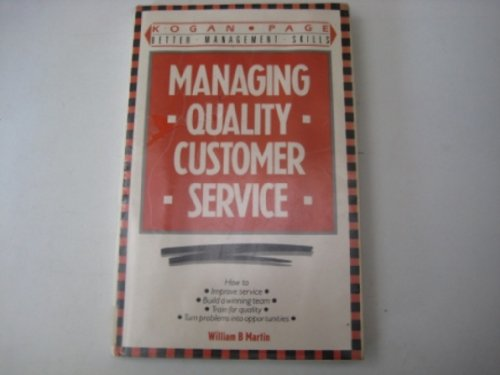 9780749403515: Managing Quality Customer Service (Better Management Skills)