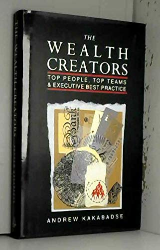 9780749403737: The Wealth Creators: Top People, Top Teams and Executive Best Practice