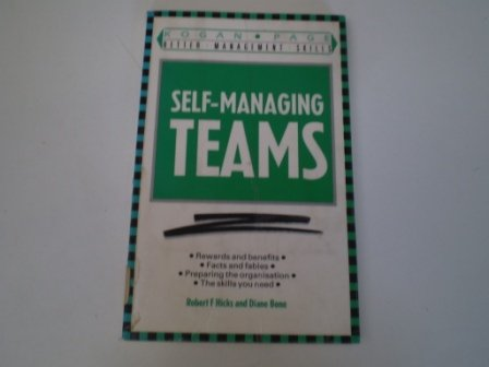 Self-managing Teams: How to Create and Maintain: Hicks, PhD Robert