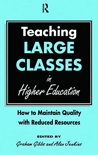 9780749406004: Teaching Large Classes in Higher Education: How to Maintain Quality with Reduced Resources