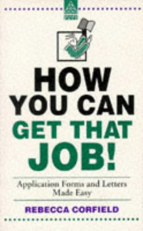 9780749406158: How You Can Get That Job!