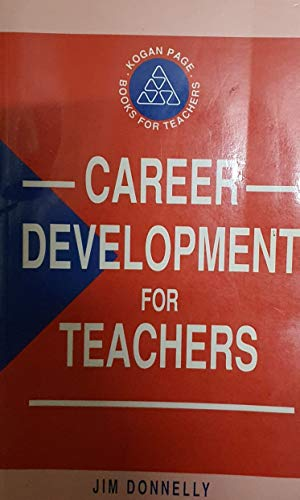 9780749406455: Career Development for Teachers