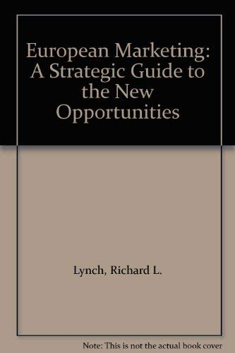 European Marketing: A Strategic Guide to the: Lynch, Richard L.