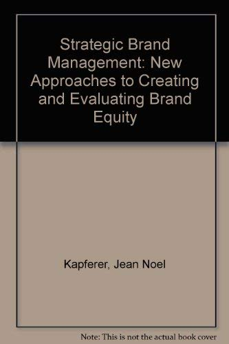 9780749406974: Strategic Brand Management: New Approaches to Creating and Evaluating Brand Equity