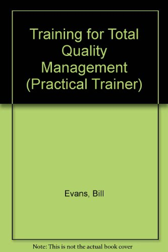 Training for Total Quality Management (Practical Trainer): Evans, Bill &