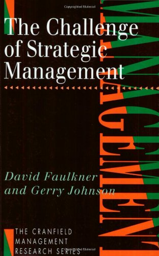 The Challenge of Strategic Management (The Cranfield management research series): Faulkner, David O...