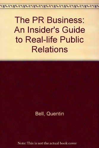 9780749407698: The PR Business: An Insider's Guide to Real-life Public Relations