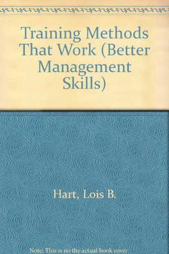 9780749407926: Training Methods That Work: Seventeen Tried and Tested Training Methods (Better Management Skills)