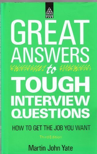 9780749407964: Great Answers to Tough Interview Questions: How to Get the Job You Want