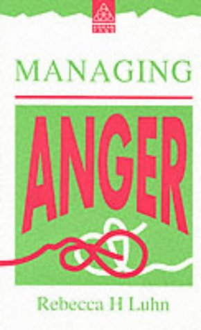 9780749408343: Managing Anger: Methods for a Happier and Healthier Life (Crisp Fifty-Minute Books)