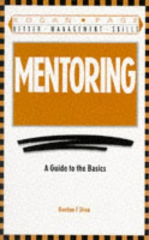 9780749408817: Mentoring: A Guide to the Basics (Better Management Skills)