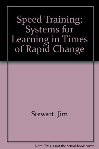 Speed Training: Systems for Learning in Times: Stewart, Jim