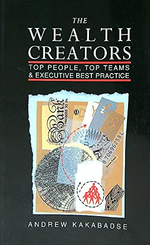 9780749410254: The Wealth Creators: Top People, Top Teams and Executive Best Practice