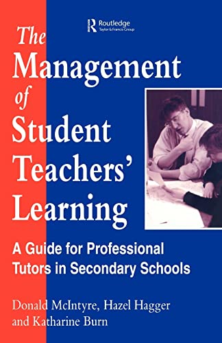 The Management of Student Teachers' Learning: A: McIntyre, Donald G./