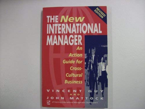 The New International Manager: An Action Guide for Cross-Cultural Business: Guy, Vincent and ...
