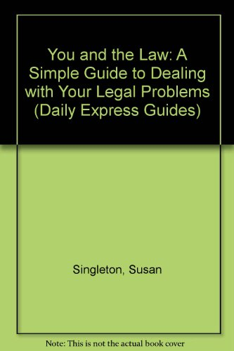 9780749411336: 'YOU AND THE LAW: A SIMPLE GUIDE TO DEALING WITH YOUR LEGAL PROBLEMS (''DAILY EXPRESS'' GUIDES)'