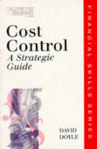 Cost Control: A Strategic Guide (CIMA Financial Skills) (9780749411671) by David Doyle