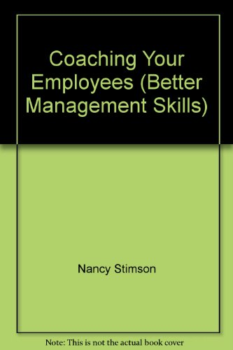 9780749411824: Coaching Your Employees (Better Management Skills)