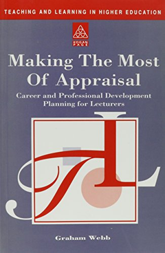 9780749412562: Making the Most of Your Appraisal: Career and Professional Development Planning for Teachers (Teaching and Learning in Higher Education)