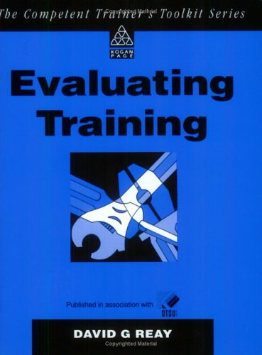 9780749412883: Evaluating Training (Competent Trainer's Toolkit)