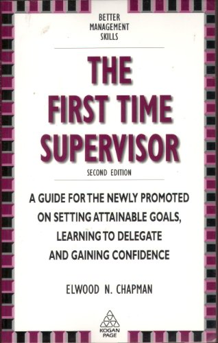 9780749412968: The First Time Supervisor: A Guide for the Newly Promoted (Better Management Skills)