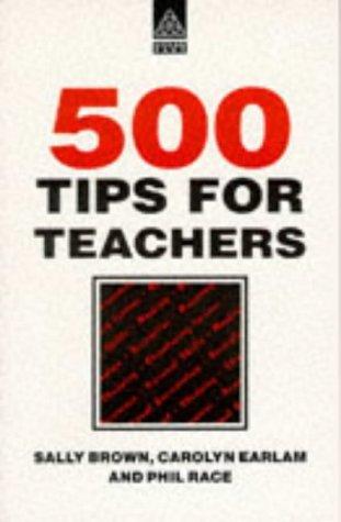 500 TIPS FOR TEACHERS (Books for Teachers): Brown, Earlam &