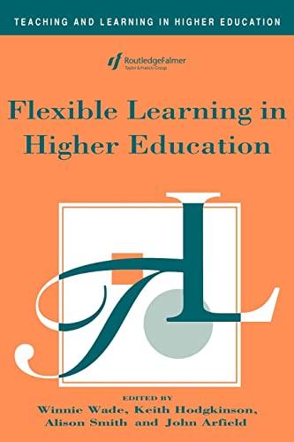 9780749414184: Flexible Learning in Higher Education (Teaching and Learning in Higher Education)