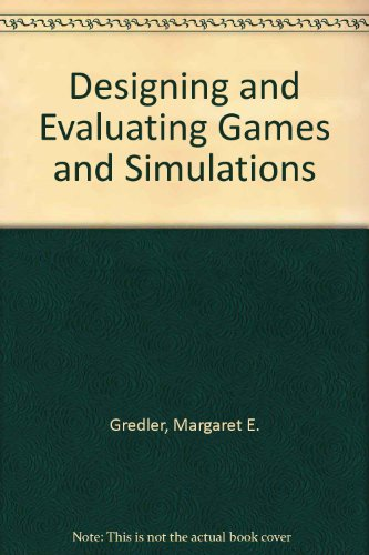 9780749414528: Designing and Evaluating Games and Simulations