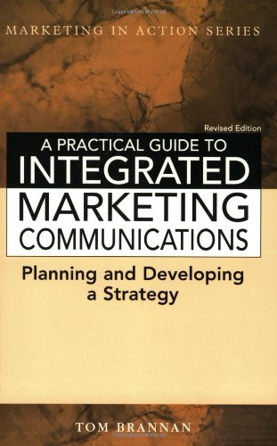 9780749415204: A Practical Guide to Integrated Marketing Communications (Marketing in Action)