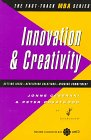 Innovation and Creativity (Fast-Track Mba Series): Jonne Ceserani; Contributor-Peter