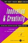 Innovation and Creativity (Fast-Track MBA Series): Jonne Ceserani