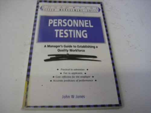 9780749416096: Personnel Testing: A Manager's Guide to Establishing a Quality Workforce (Better Management Skills)