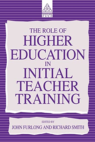 9780749416195: The Role of Higher Education in Initial Teacher Training