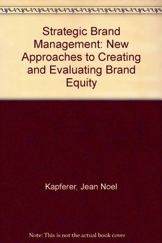 9780749416331: Strategic Brand Management: New Approaches to Creating and Evaluating Brand Equity