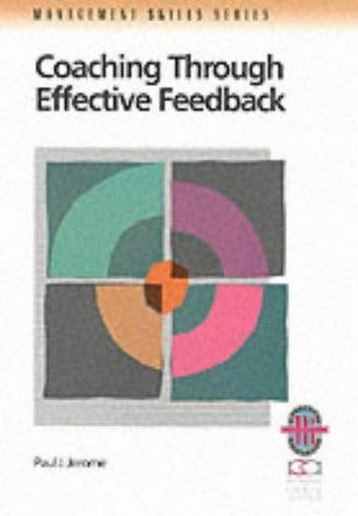 COACHING THROUGH EFFECTIVE FEEDBACK.: Paul J. Jerome