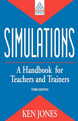 Simulations: A Handbook for Teachers and Trainers: Jones Ken