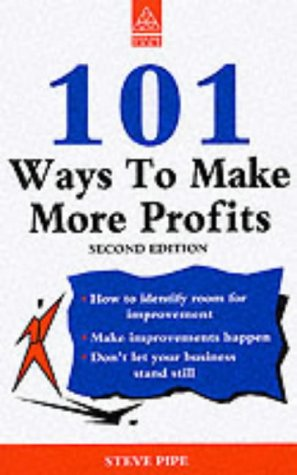 101 Ways to Make More Profits: Steve Pipe