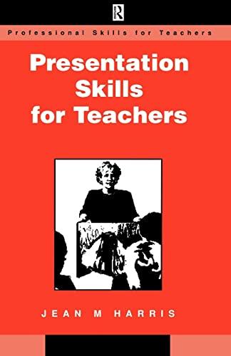 Presentation Skills for Teachers: Jean M. Harris