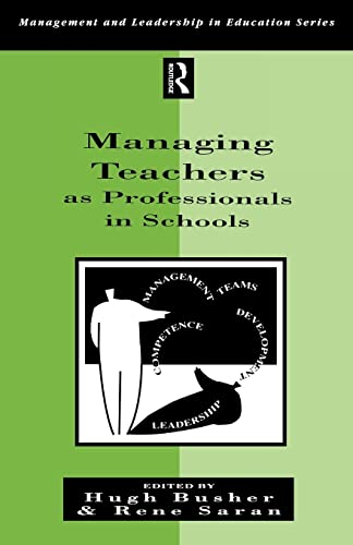9780749417741: Managing Teachers as Professionals in Schools (Management and Leadership in Education)