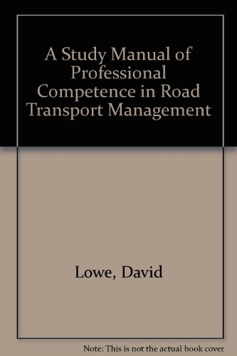 A Study Manual of Professional Competence in Road Transport Management (0749418141) by Lowe, David