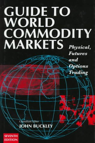9780749420031: Guide to World Commondity Markets (GUIDE TO WORLD COMMODITY MARKETS)