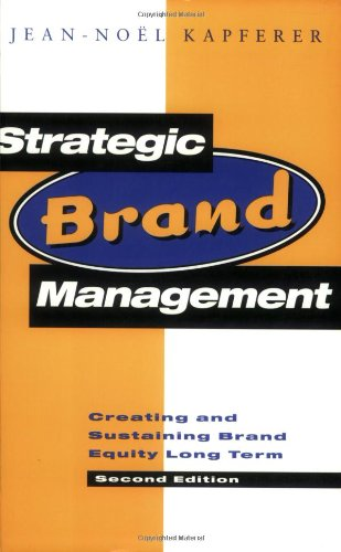 9780749420697: Strategic Brand Management: New Approaches to Creating and Evaluating Brand Equity