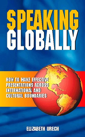 9780749422219: Speaking Globally: How to Make Effective Presentations Across International and Cultural Boundaries