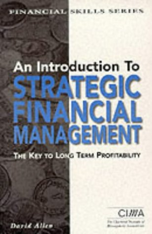 An Introduction to Strategic Financial Management (CIMA Financial Skills)