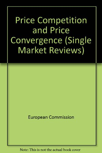 Price Competition and Price Convergence (Single Market Reviews): European Commission